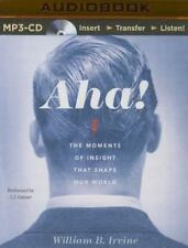 Aha! : The Moments of Insight That Shape Our World by William B. Irvine...