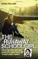 The Runaway Schoolgirl: This is the True Story of My Daugh... by Davina Williams