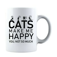 Cats Make Me Happy You Not So Much Funny Ceramic Coffee Mug Tea Cup
