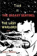Thor Is the Galaxy Sentinel in the Last Warlord by Gary Brideau (2007,...