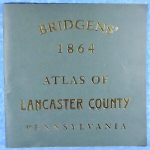 Bridgens' 1864 Atlas Lancaster County PA- 52 Pages of Civil War Era Survey Maps