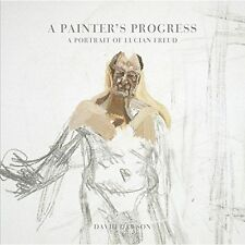 A Painter's Progress: A Portrait of Lucian Freud,Dawson, David,New Book mon00001