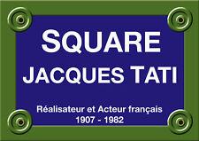 PLAQUE RUE Jacques TATI CINÉMA ALU 20X30CM