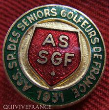 BG5091 - INSIGNE ASSOCIATION SPORTIVE DES SENIORS GOLFEURS DE FRANCE 1931