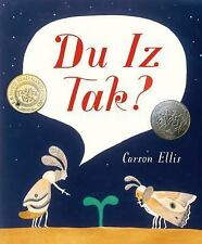 Du Iz Tak? by Carson Ellis c2016, NEW Hardcover