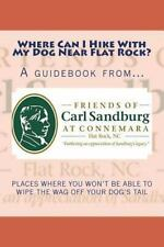 Where Can I Hike with My Dog near Flat Rock? by Friends of Friends of Carl...