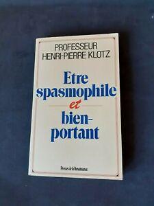 Henri-Pierre Klotz - Etre spasmophile et bien-portant
