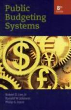 Public Budgeting Systems, Joyce, Philip G., Johnson, Ronald W., Lee Jr., Robert
