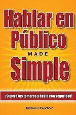 Hablar en Público Made Simple : ¡Supera Tus Temores y Habla con Seguridad! by...