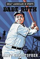 Great Americans in Sports:  Babe Ruth by Christopher, Matt in Used - Very Good