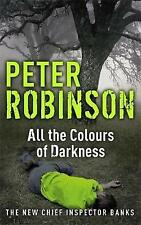 All the Colours of Darkness by Peter Robinson, Book, New (Paperback)