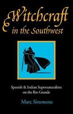 Witchcraft in the Southwest: Spanish and Indian Supernaturalism on the Rio Grand