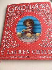 Goldilocks and the Three Bears by Lauren Child - Hardback - First Edition (2008)