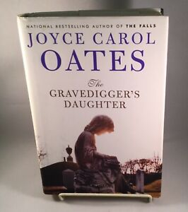 Joyce Carol Oates / The Gravedigger's Daughter 1st Edition 1st Printing 2007