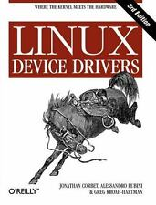 Linux Device Drivers: By Corbet, Jonathan, Rubini, Alessandro, Kroah-Hartman,...