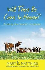 Will There Be Cows In Heaven? - Finding the ''ancer'' in cancer