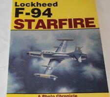 Lockheed F-94 Starfire: A Photo Chronicle by Marty Isham|David R. McLaren