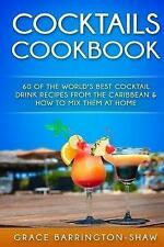 Cocktails Cookbook 60 of the World's Best Cocktail Drink Recipe... 9781530479924