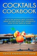 Libro de cocina de 60 cócteles del mundo mejor Cóctel Receta bebida.. 9781530479924