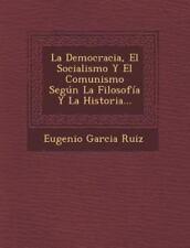 La Democracia, El Socialismo y El Comunismo Segun La Filosofia y La Historia...
