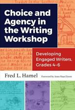 CHOICE AND AGENCY IN THE WRITING WORKSHOP - HAMEL, FRED L./ DYSON, ANNE HAAS (FR
