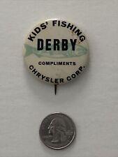Kids' Fishing Derby - Chrysler Corporation Pinback