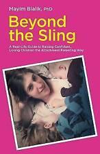 Más allá de la Eslinga: una guía de la vida real a la amante de los niños elevar confianza,...