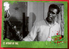 NIGHT OF THE LIVING DEAD - 1968 film - Card #22 - Afraid of Fire - Unstoppable