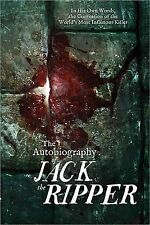 The Autobiography of Jack the Ripper: In His Own Words, The Confession of the Wo