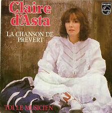 CLAIRE D'ASTA LA CHANSON DE PREVERT (GAINSBOURG) / TOI LE MUSICIEN FRENCH 45