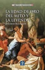 NEW La edad de oro del mito y la leyenda (Mitos y leyendas) (Spanish Edition)