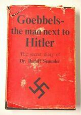 GOEBBELS - THE MAN NEXT TO HITLER BY DR RUDOLF SEMMLER