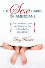 The Sex Habits of Americans: The Inside Story about What Everyone Else Is Doing