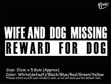 WIFE AND DOG MISSING REWARD FOR DOG funny reflective CAR STICKERS  BEST GIFT-