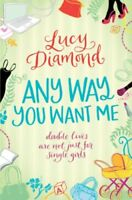 Any Way You Want Me,Lucy Diamond