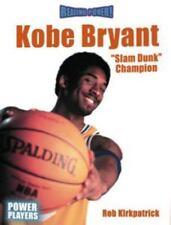 Kobe Bryant: Slam Dunk Champion (Reading Power: Power Players) by Kirkpatrick,