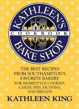 Kathleen's Bake Shop Cookbook: The Best Recipes from Southhampton's Favorite B..