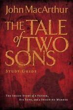 A Tale of Two Sons Study Guide by John MacArthur, Good Book