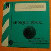 Daniel J. White – Musique Pour... Editions Montparnasse 2000 – MP 01 - 1969
