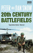 20th CENTURY BATTLEFIELDS......BY PETER AND DAN SNOW....