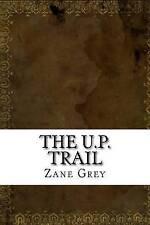 The U.P. Trail by Grey, Zane 9781539389620 -Paperback