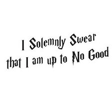 Wall Sticker Decal Quote I Solemnly Swear I'm Up to No Good Harry Potter G080 LW