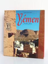 Yemen Arabia Felix, Alain CHENEVIÈRE. Vilo, 1999. Relié avec jaquette. Photos