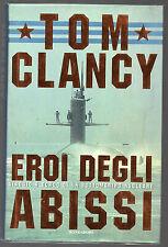 """T. Clancy: """"EROI DEGLI ABISSI"""" - Mondadori 2001 - 1^ Edizione - Rilegato"""