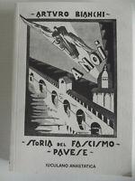 A NOI! STORIA DEL FASCISMO PAVESE-AUT: ARTURO BIANCHI-IUCULANO EDITORE 2004-