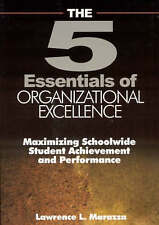 USED (VG) The Five Essentials of Organizational Excellence: Maximizing Schoolwid