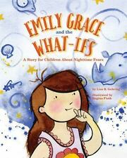 Emily Grace and the What-Ifs: A Story for Children About Nighttime-ExLibrary