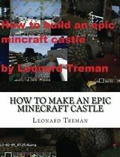 How to make an Epic Minecraft Castle by Treman, Leonard