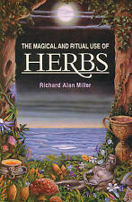 The Magical and Ritual Use of Herbs by Miller, Richard Alan Paperback Book The