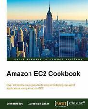 Amazon EC2 Cookbook by Sekhar Reddy and Aurobindo Sarkar (2015, Paperback)